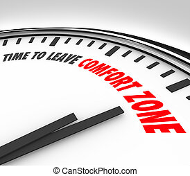 Time to Leave Your Comfort Zone Clock Grow Expand Horizons