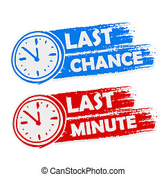 last chance and last minute with clock signs, blue and red...