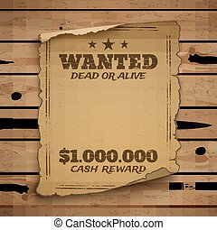 Wanted, dead or alive.