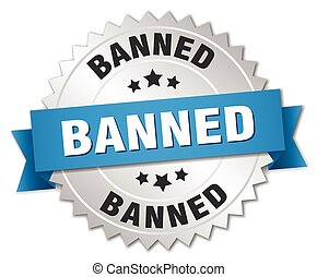 banned 3d silver badge with blue ribbon