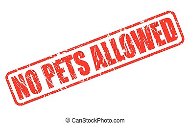 No pets allowed red stamp text on white