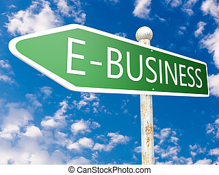 E-Business - street sign illustration in front of blue sky...