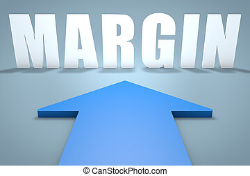 Margin - 3d render concept of blue arrow pointing to text.