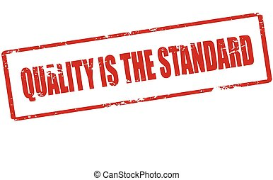 Quality is the standard