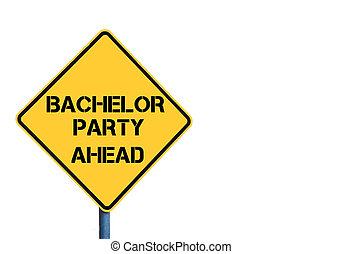 Yellow roadsign with Bachelor Party Ahead message isolated...