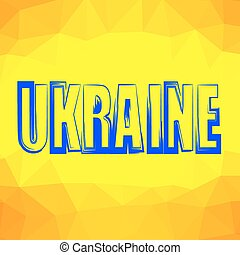 Ukraine Text Isolated on Yellow Polygonal Background