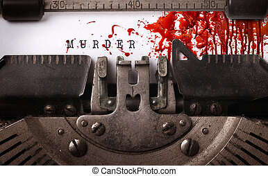 Bloody note - Vintage inscription made by old typewriter,...