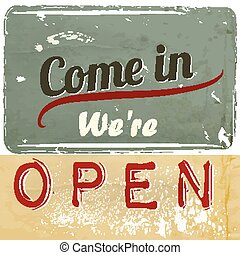 Come in we are open retro styled label for shops cafe,...