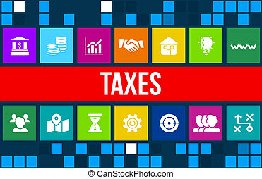 Taxes concept image with business icons and copyspace -...