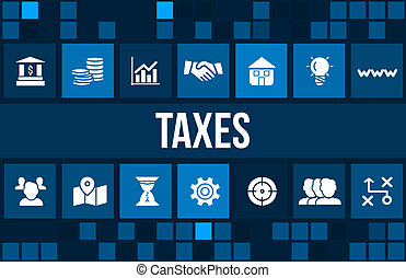 Taxes concept image with business icons and copyspace. -...