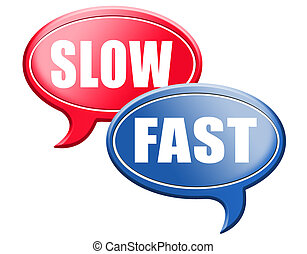 fast or slow pace, lane or living faster or slower speed...