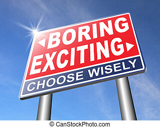 exciting or boring go for thrilling adventure and not for...