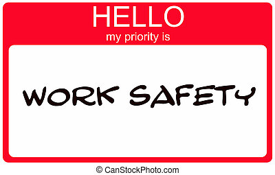 Hello my priority is Work Safety red sticker - Hello my...