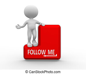 Follow me - 3d people - man , person and keyboard. Follow me...