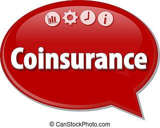 Coinsurance Business term speech bubble illustration -...