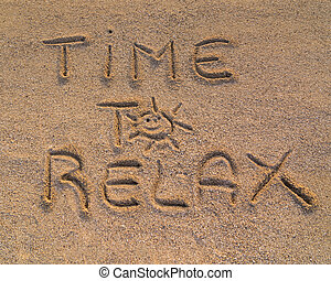 Time to relax sign - In the picture the words on the sand...