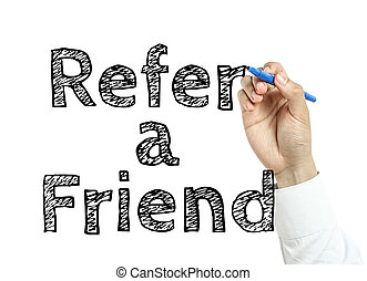 Refer a friend - Man is writing text Refer a friend with...