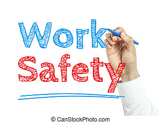 Work Safety - Man is writing text Work Safety with marker on...