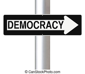Democracy - Conceptual one way road sign indicating...
