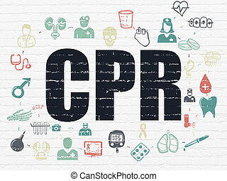 Healthcare concept: CPR on wall background - Healthcare...