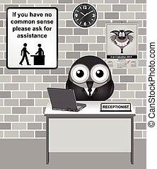 Common Sense - Comical bird Receptionist with common sense...