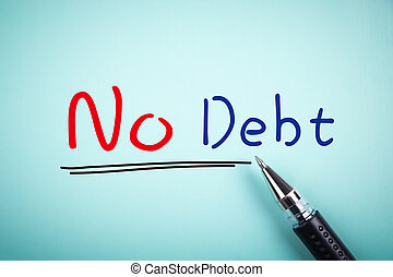 No Debt - Text No Debt with underline and a ball pen aside