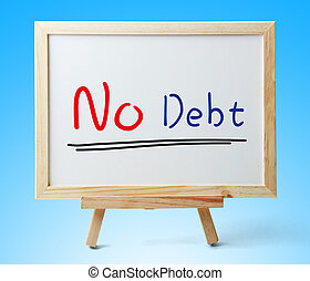 No Debt - Whiteboard with text No Debt is on the blue...