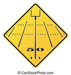 American Football Field Road Sign - An yellow road sign...