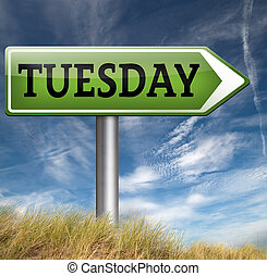 Tuesday sign - tuesday road sign event calendar or meeting...