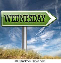 Wednesday - wednesday road sign event calendar or meeting...