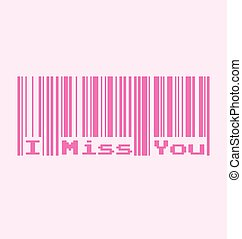 I Miss You word with Barcode, Vector Illustration