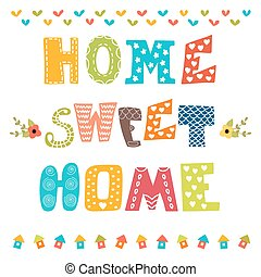 Home sweet home. Poster design with decorative text. Vector...