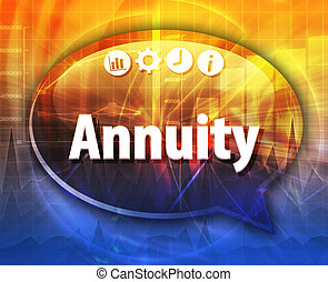 Annuity Business term speech bubble illustration - Speech...