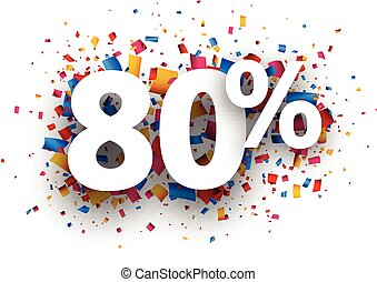 80% sale sign. - 80% sale sign with colour confetti. paper...