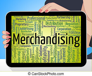 Merchandising Word Means Advertise Words And Retailing -...
