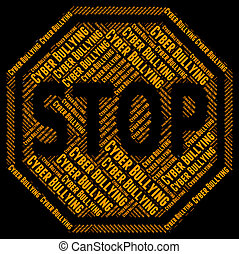 Stop Cyber Bullying Means World Wide Web And Caution - Stop...