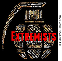 Extremists Word Indicates Dogmatism Zeal And Zealotry -...