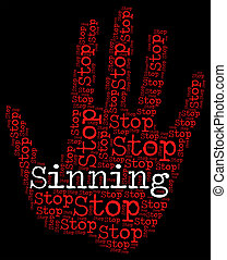 Stop Sinning Indicates Warning Sign And Caution - Stop...
