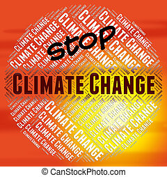 Stop Climate Change Indicates Meteorological Conditions And...