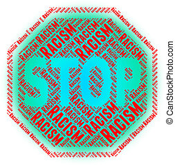 Stop Racism Indicates Warning Sign And Bigotry - Stop Racism...