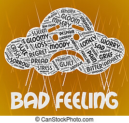Bad Feeling Indicates Ill Will And Animosity - Bad Feeling...