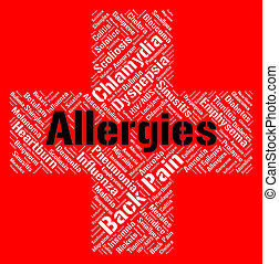 Allergies Word Shows Poor Health And Affliction - Allergies...