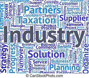 Industry Word Shows Words Mechanized And Manufacture -...