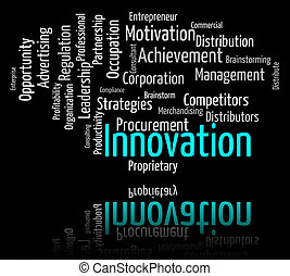 Innovation Word Indicates New Idea And Improve - Innovation...