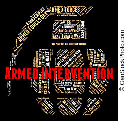 Armed Intervention Represents Intrusion Arms And Meddling -...
