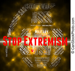 Stop Extremism Represents Control Bigotry And Warning - Stop...