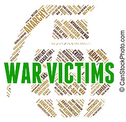 War Victims Means Dead Person And Casualty - War Victims...