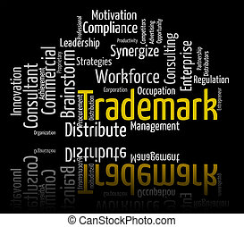 Trademark Word Shows Brand Name And Insignia - Trademark...