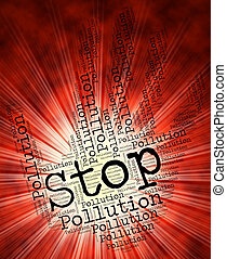 Stop Pollution Means Warning Sign And Caution - Stop...