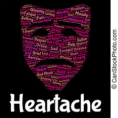 Heartache Word Indicates Grief Torment And Wordclouds -...